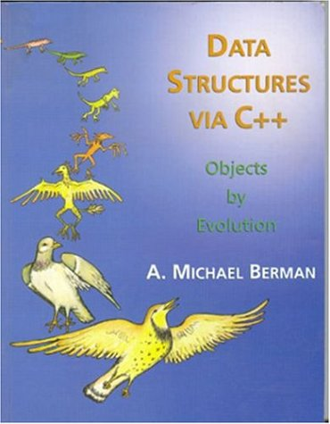 Data Structures via C++: Objects by Evolution by Oxford University Press, USA