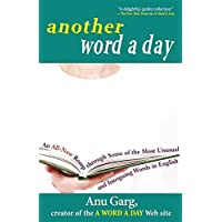 Another Word A Day: An All–New Romp through Some of the Most Unusual and Intriguing Words in English