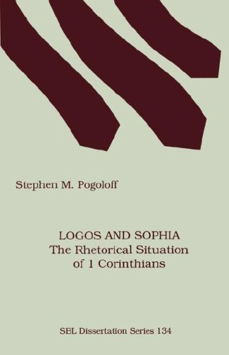 Logos and Sophia: The Rhetorical Situation of 1 Corinthians (Society of Biblical Literature Dissertation Series; 134)