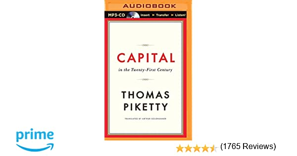 Capital in the Twenty-First Century: Thomas Piketty, L.J. Ganser ...
