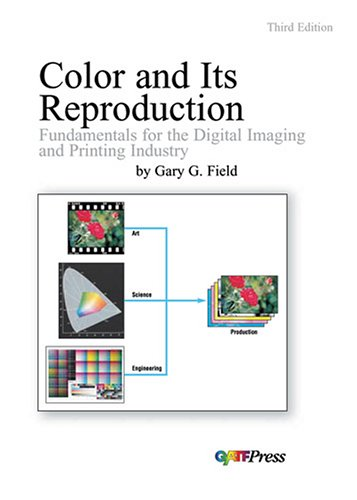 Color And Its Reproduction: Fundamentals For The Digital...