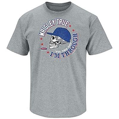 Smack Apparel Chicago Baseball Fans. Wrigley True 'Til The Day I'm Through Grey T-Shirt (Sm-5X)