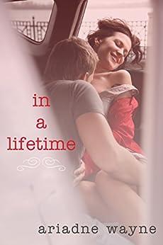 In a Lifetime by [Wayne, Ariadne, Smith, Wendy]