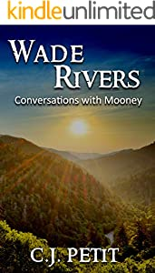 Wade Rivers: Conversations with Mooney