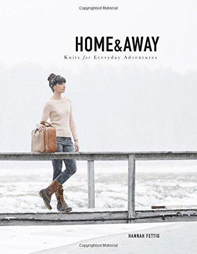 Home & Away: Knits for Everyday Adventures