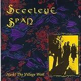 Hark the Village Wait by Steeleye Span (2003-08-12)