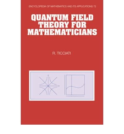 Download [(Quantum Field Theory for Mathematicians)] [Author: Robin Ticciati] published on (December, 2003) PDF