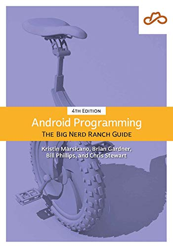 The Big Nerd Ranch Guide: Android Programming, 4/e (Big Nerd Ranch Guides)