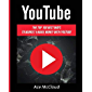 YouTube: The Top 100 Best Ways To Market & Make Money With YouTube (Social Media YouTube Business Online Marketing Sales Money Strategies Book 1)