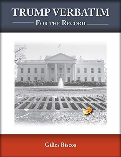 Trump Verbatim: For the Record