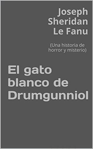 El gato blanco de Drumgunniol: (Una historia de horror y misterio) (Spanish