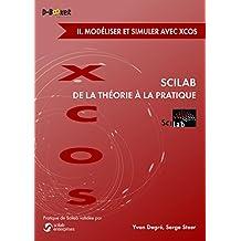 Scilab : De la théorie à la pratique - II. Modéliser et simuler avec Xcos