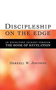By Darrell W. Johnson - Discipleship on the Edge: An Expository Journey Through the Book (2004-06-15) [Hardcover]