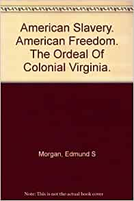 book review edmund morgan american Essay about book review of edmund s morgan's the birth of the republic, 1763-89 the book briefly describes the revolutionary war since it is not meant to examine the military aspect excessively.