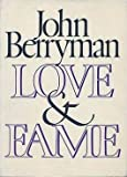 Love and Fame, John Berryman, 0374192332