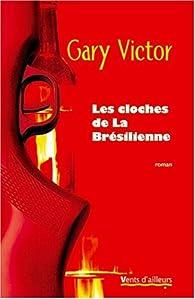 Les cloches de la Brésilienne par Gary Victor