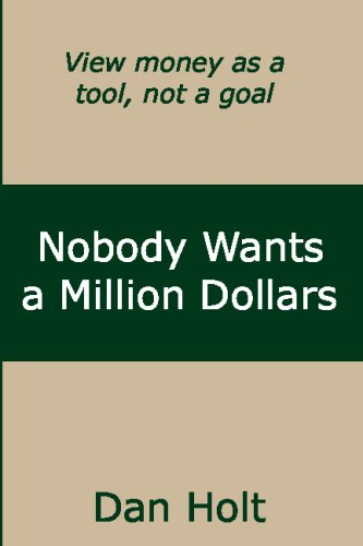 Read Online Nobody Wants a Million Dollars: How to View Money as a Personal Finance Tool Instead of a Life Goal pdf