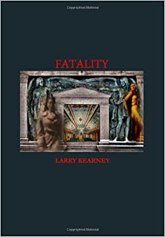 Book Fatality by Larry Kearney (2012-08-02)