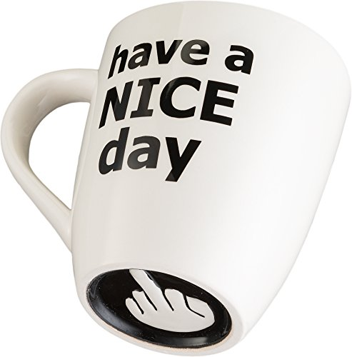 Have a Nice Day Coffee Mug, Funny Cup with Middle Finger on the Bottom 14 oz. – by Decodyne