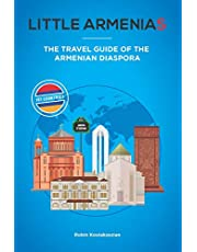 Little Armenias: The Travel Guide of the Armenian Diaspora