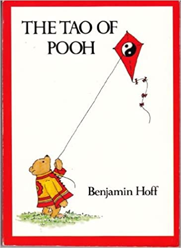 The Tao of Pooh: HOFF, BENJAMIN: 9780525244585: Amazon.com: Books