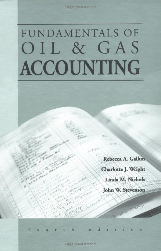 Fundamentals of Oil and Gas Accounting (4th Edition)