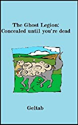 The Ghost Legion: Concealed until you're dead, Story IV