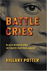 Battle Cries: Black Women and Intimate Partner Abuse Kindle Edition