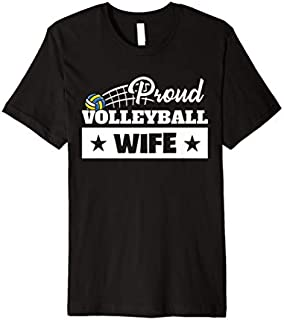 Best Gift Proud Volleyball Wife Sport Volleyball Wife Mother's Day Premium  Need Funny TShirt / S - 5Xl