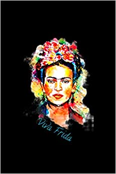 Frida Kahlo - Viva Frida, strong and beautiful watercolor Notebook 114 Pages 6''x9'' College Ruled