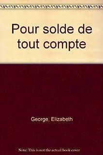 Pour solde de tout compte, George, Elizabeth