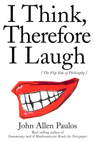 Paulos: I Think Therefore I Laugh