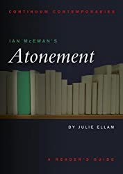 Ian McEwan's Atonement (Continuum Contemporaries Series) by Ellam, Julie published by Continuum (2009)