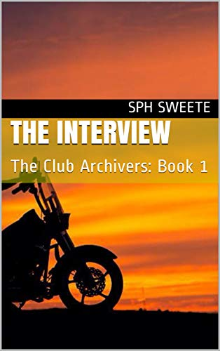 The Interview: Book 1 of The Club Archivers