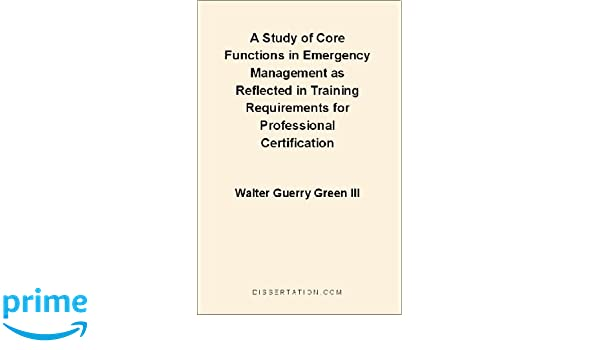 A Study of Core Functions in Emergency Management as Reflected in ...