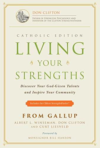 Living Your Strengths - Catholic Edition: Discover Your God-Given Talents and Inspire Your Community