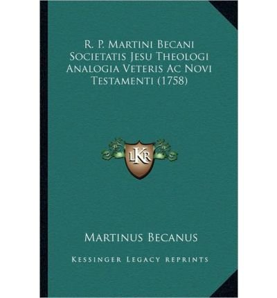 Download R. P. Martini Becani Societatis Jesu Theologi Analogia Veteris AC Novi Testamenti (1758) (Paperback)(Latin) - Common pdf epub