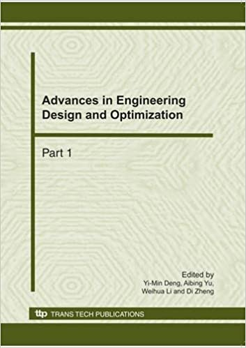 Advances In Engineering Design And Optimization Selected Peer Reviewed Papers From The International Conference On Engineering Design And 28 30 P R China Applied Mechanica And Materials Deng Yi Min Yu Aibing Li