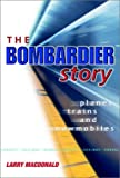 The Bombardier Story, Larry MacDonald, 0470831960