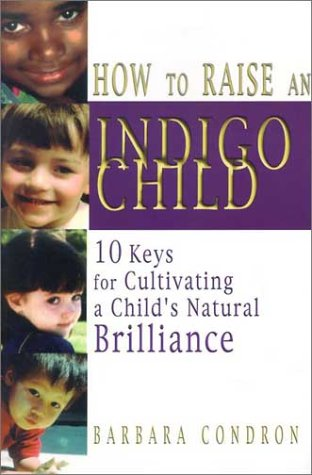 How to Raise an Indigo Child: 10 Keys for Cultivating a Child's Natural Brilliance pdf