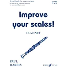 Improve Your Scales! Clarinet, Grade 1-3: A Workbook for Examinations (Faber Edition: Improve Your Scales!)