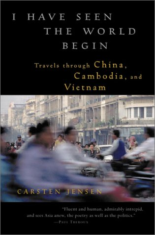 Download I Have Seen the World Begin: Travels through China, Cambodia, and Vietnam pdf
