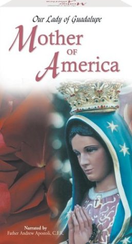 Our Lady of Guadalupe: Mother of America [VHS] - Juan Diego Guadalupe