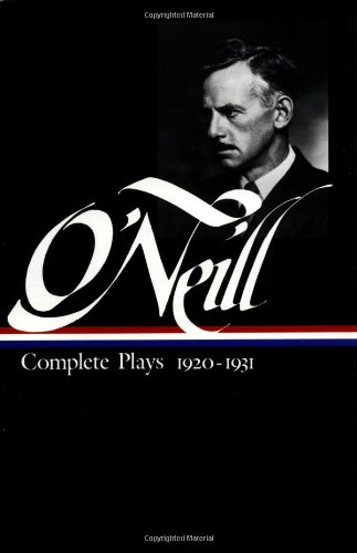 Eugene O'Neill : Complete Plays 1920-1931 (Library of America)