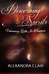 Discerning Spirits: Visionary Gifts in Practice Paperback
