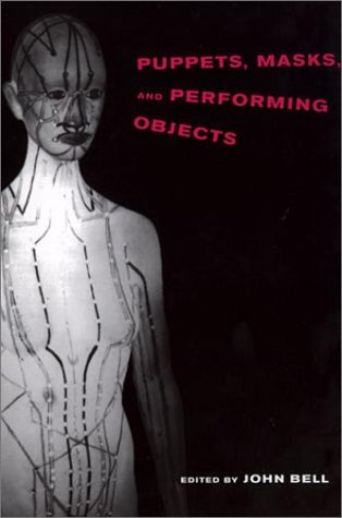 Puppets, Masks, and Performing Objects