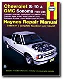 Haynes Chevrolet S-10 and GMC Sonoma Pick-ups (94 - 01) Manual