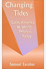 Changing Tides: Latin America and World Mission Today (The American Society of Missiology Series, No. 31) Paperback