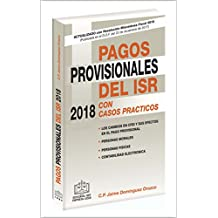 PAGOS PROVISIONALES DEL ISR EPUB 2018: con Casos Prácticos