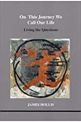 On This Journey We Call Our Life (Studies in Jungian Psychology in Jungian Analysts, Volume 103) Paperback